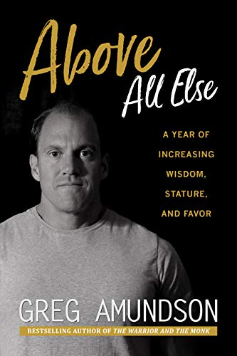 ABOVE ALL ELSE: A Year of Increasing Wisdom, Stature, and Favor