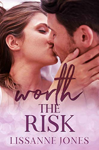 Worth the Risk by [Jones, Lissanne]