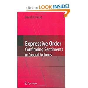 Expressive Order: Confirming Sentiments in Social Actions David R. Heise