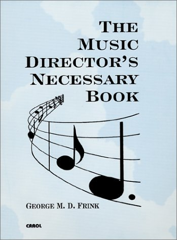 The Music Director's Necessary Book
