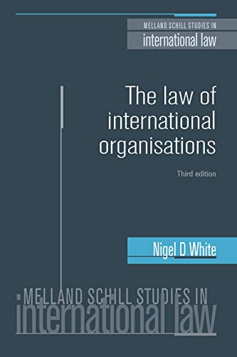 The law of international orgnaisations: Third edition (Melland Schill Studies in International Law) por Nigel D. White