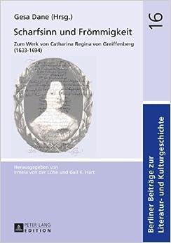 Book Scharfsinn Und Froemmigkeit: Zum Werk Von Catharina Regina Von Greiffenberg (1633-1694) (Berliner Beitraege Zur Literatur- Und Kulturgeschichte)
