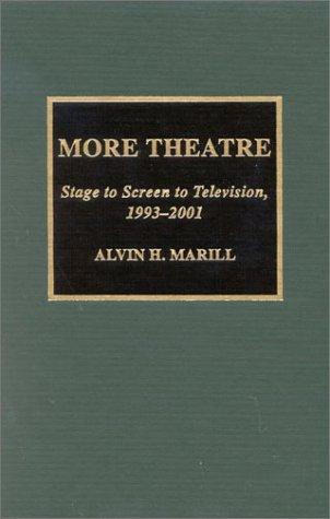 More Theatre: Stage to Screen to Television, 1993-2001 by Scarecrow Press