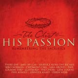The Christ-His Passion: Remembering The Sacrifice