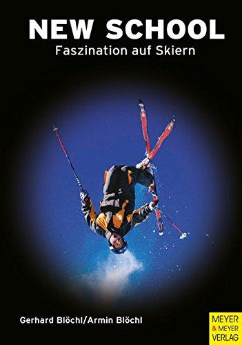 New School. Fazination auf Skieren (Adventure Sports)