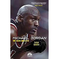 Micheal Jordan: Tüm Zamanların En İyisi