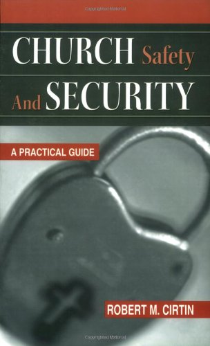 Church Safety and Security: A Practical Guide