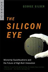 The Silicon Eye: Microchip Swashbucklers and the Future of High-Tech Innovation (Enterprise)