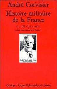 Histoire militaire de la France, tome 2 : De 1715 à 1871 par Anne Blanchard