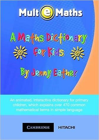 A Maths Dictionary for Kids CD-ROM: Mult-e-Maths UK: Amazon co uk