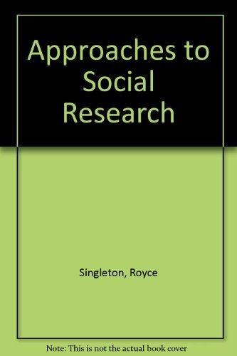 Approaches to Social Research by Singleton, Royce A., Straits, Bruce C., Straits, Margaret Miller(March 25, 1993) Hardcover