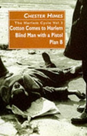 3: The Harlem Cycle: Cotton Comes to Harlem; Blind Man with a Pistol; Plan B
