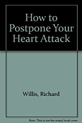 How to Postpone Your Heart Attack