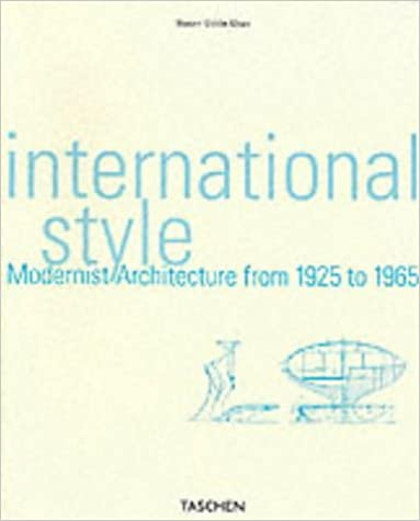 International Style: Modernist Architecture from 1925 to 1965 (Architecture and Design)