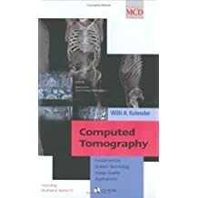 Computed Tomography: Fundamentals, System Technology, Image Quality, Applications 2nd (second) Edition by Willi A. Kalender published by Publicis (2000)