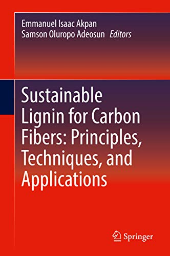 - Sustainable Lignin for Carbon Fibers: Principles, Techniques, and Applications
