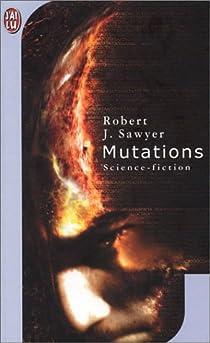 Mutations par Sawyer