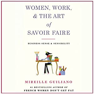 Women, Work, and the Art of Savoir Faire Audiobook