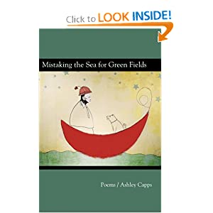 Mistaking The Sea For Green Fields (Akron Series in Poetry) Ashley Capps