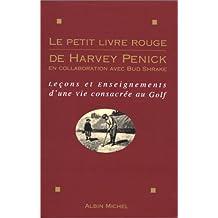 Le petit livre rouge de Harvey Penick - Leçons et enseignements d'une vie...