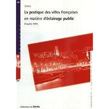 Villes Francaises Matiere Eclairage Public: Enquete 1999