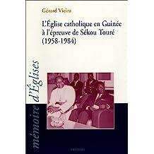 Eglise Catholique En Guinee a Epreuve Sekou Toure (1958-1984)