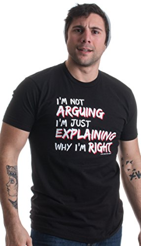 JTshirt.com-19655-I\'m not Arguing, I\'m Explaining why I\'m Right | Funny Sarcastic Unisex T-shirt-B01BH8PSV4-T Shirt Design