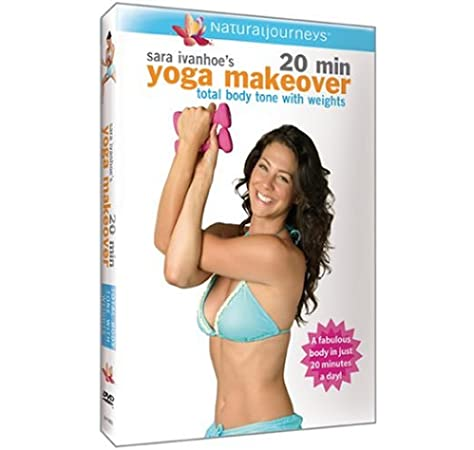 Sara Ivanhoe S 20 Min Yoga Makeover Total Body Tone With Weights Import Amazon Ca Sara Ivanhoe Andrea Ambandos Dvd