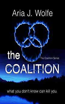 The Coalition: (Teen Paranormal Dark Fantasy) (Coalition Book 1) by [Wolfe, Aria J.]
