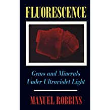 Fluorescence: Gems and Minerals Under Ultraviolet Light