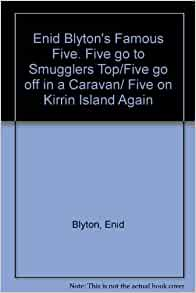 173a71c9865 Enid Blyton s Famous Five. Five go to Smugglers Top Five go off in a  Caravan  Five on Kirrin Island Again  Amazon.com  Books