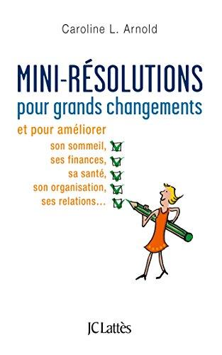 Mini-résolutions pour grands changements