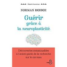 Guérir grâce à la neuroplasticité: Découvertes remarquables à l'avant-garde de la recherche sur le cerveau
