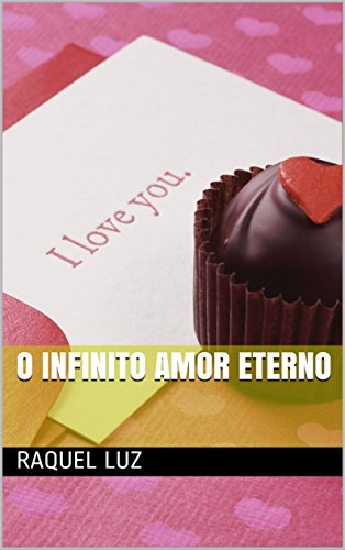 O Infinito Amor Eterno (Portuguese Edition)