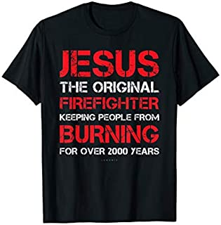 Jesus The Original Firefighter s - Funny Firefighter T-shirt | Size S - 5XL
