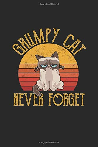 Grumpy Cat Never Forget  Line Journal Diary Or Notebook For Cats Lovers. 120 Story Paper Pages. 6 In X 9 In Cover.