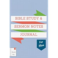Bible Study & Sermon Notes Journal For Men: The Notebook for Adults to Write in, with Guided Outlines & Prompts for Journaling of Sermons, Sacred Scripture Study, & Verse Memory. Masculine Design