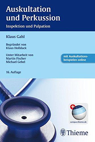 Auskultation und Perkussion: Inspektion und Palpation