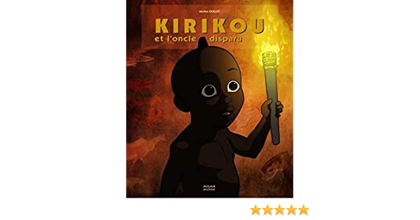 Kirikou Et L Oncle Disparu Amazon Ca Ocelot Michel Books