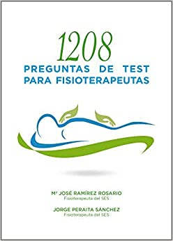 1208 Preguntas De Test Para Fisioterapeutas por Mª José Ramírez Rosario epub
