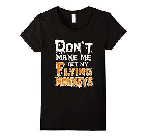 Womens Don't Make Me Get My Flying Monkeys - Halloween T-Shirt XL (Flying Monkey Adult Costumes)