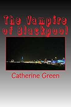 The Vampire of Blackpool by [Green, Catherine]