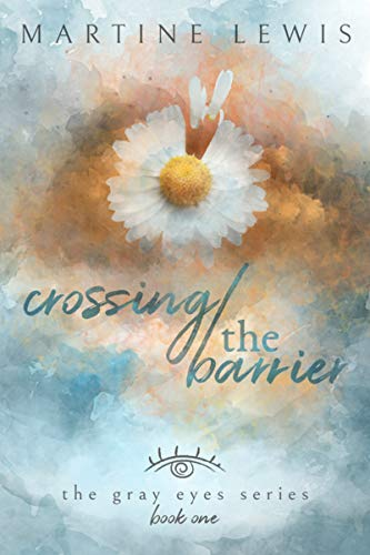 - Crossing the Barrier (The Gray Eyes Series Book 1)
