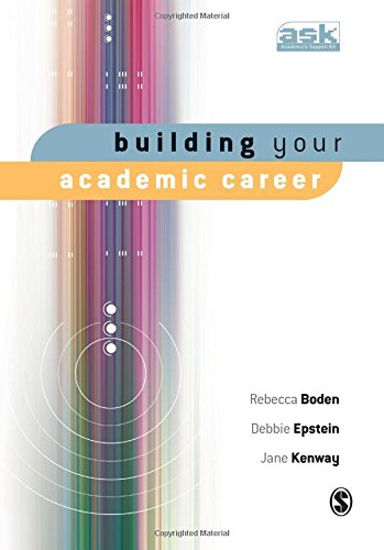 Building Your Academic Career (The Academic′s Support Kit)
