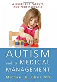 Autism and Its Medical Management : A Guide for Parents and Professionals, Chez, Michael G., 1849058172