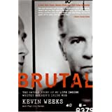 Brutal: The Untold Story of My Life Inside Whitey Bulger's Irish Mobby Kevin Weeks