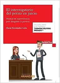 El interrogatorio del perito en juicio (Papel + e-book): Manual de supervivencia para abogados (y peritos) (Gestión de Despachos)
