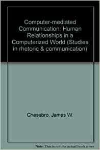 computer mediated communications in professional relationships Computer-mediated communication: linguistic, social lea, m & spears, r (1995) love at first byte building personal relationships over computer networks.