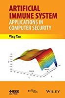 Artificial Immune System: Applications in Computer Security Front Cover