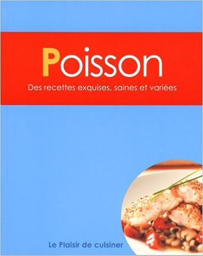 Télécharger en ligne Le plaisir de cuisiner - Poisson: CE - Fish - FRE pdf